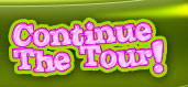 CONTINUE THE TOUR!